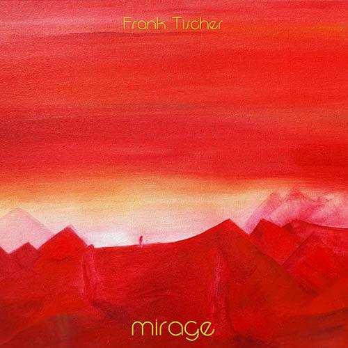 Frank Tischer: mirage