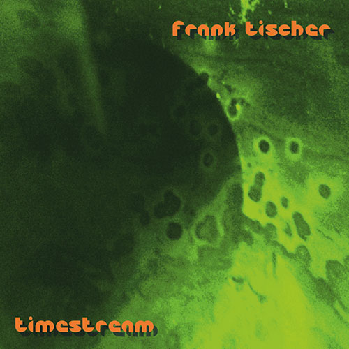 CD-Cover Frank Tischer - Timestream